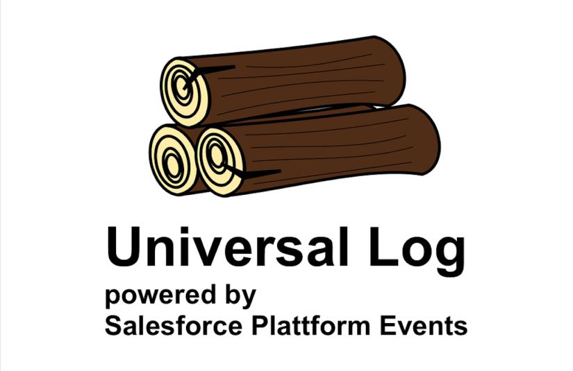 Universal Log—The Next Generation Error Log based on Salesforce PlatformEvents