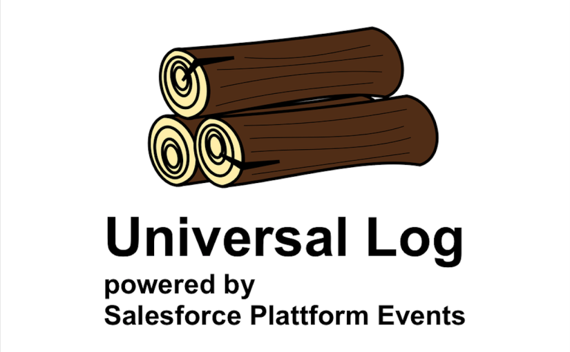 Universal Log — The Next Generation Error Log based on Salesforce Platform Events